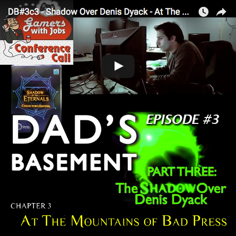 Dad's Basement #3c3 - The Shadow Over Denis Dyack: At The Mountains of Bad Press