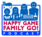 Happy Game Family Go! Podcast